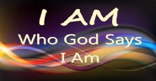 I Am Who God Says I Am