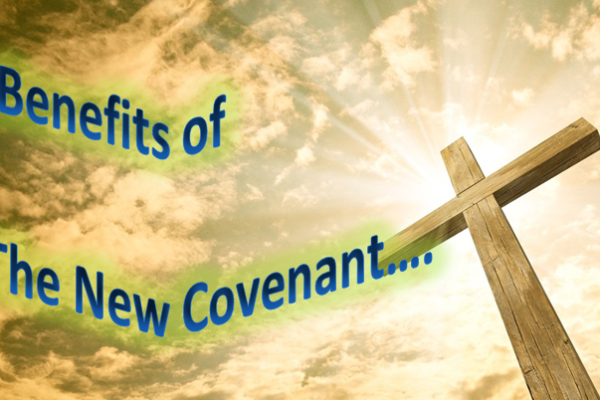 the benefits of the new covenant