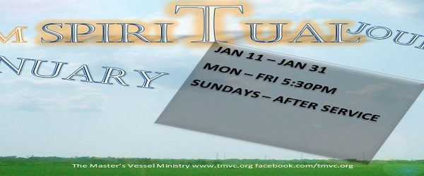 The Master's Vessel Ministry: Spiritual Journey (January 2016)