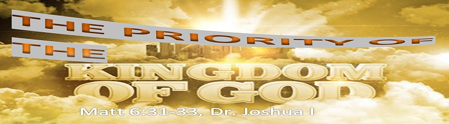 THE PRIORITY OF THE KINGDOM OF GOD – PART TWO