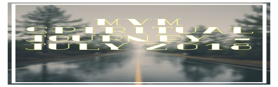 MVM SPIRITUAL JOURNEY - JULY 2018